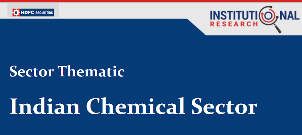 Indian Chemical Sector : Evolution to revolution! by HDFC Securities