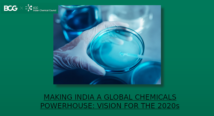 MAKING INDIA A GLOBAL CHEMICALS POWERHOUSE: VISION FOR THE 2020s