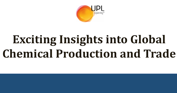 Exciting Insights into Global Chemical Production and Trade By S. Ganesan, UPL Limited